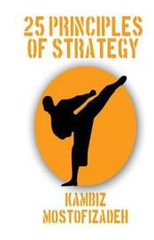 25 Principles of Strategy by Kambiz Mostofizadeh