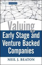 Valuing Early Stage and Venture Backed Companies by Neil J. Beaton image