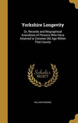 Yorkshire Longevity by William Grainge image
