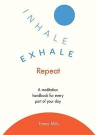Inhale, Exhale, Repeat by Emma Mills