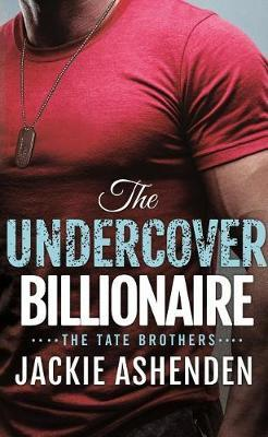 The Undercover Billionaire by Jackie Ashenden image
