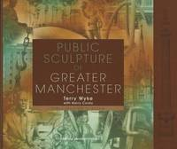 Public Sculpture of Greater Manchester by Terry Wyke image