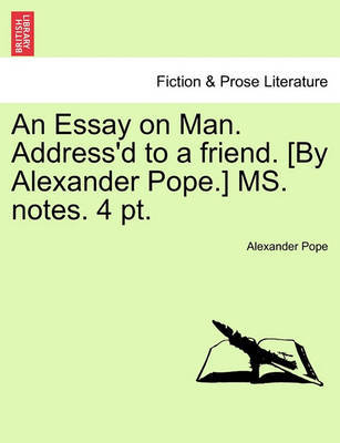 alexander pope essay on man cliff notes An essay on criticism is one of the first major poems written by the english writer alexander pope (1688-1744) it is the source of the famous quotations to err is human, to forgive divine, a little learning is a dang'rous thing (frequently misquoted as a little knowledge is a dang'rous thing), and fools rush in where angels fear to.