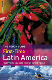 The Rough Guide First-time Latin America by Polly Rodger Brown image