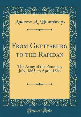 From Gettysburg to the Rapidan by Andrew A. Humphreys image
