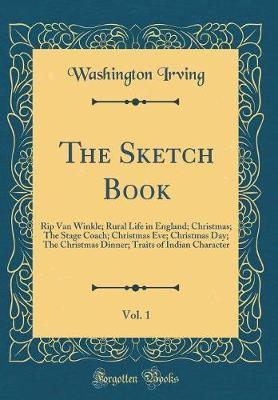 The Sketch Book, Vol. 1 by Washington Irving
