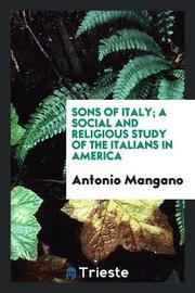 Sons of Italy; A Social and Religious Study of the Italians in America by Antonio Mangano image