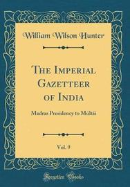 The Imperial Gazetteer of India, Vol. 9 by William Wilson Hunter image