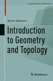 Introduction to Geometry and Topology by Werner Ballmann