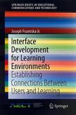 Interface Development for Learning Environments by Joseph Frantiska, Jr.