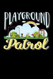 Playground Patrol by Tsexpressive Publishing image