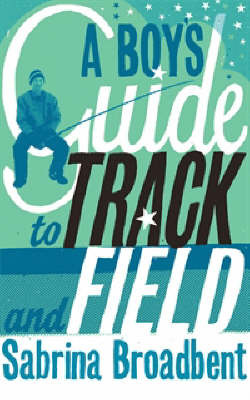 A Boy's Guide to Track and Field by Sabrina Broadbent image