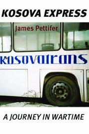 Kosova Express by James Pettifer image