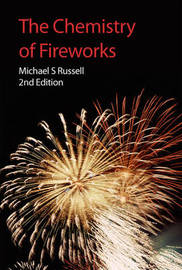 The Chemistry of Fireworks by Michael S. Russell