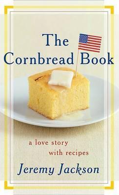 The Cornbread Book by Jeremy Jackson image