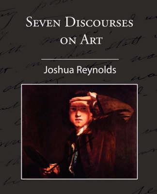 Seven Discourses on Art by Joshua Reynolds