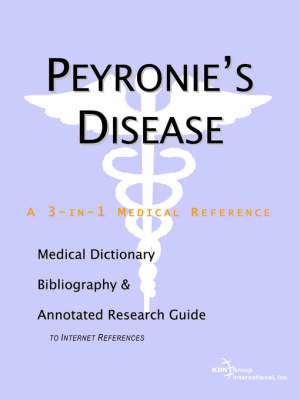 Peyronie's Disease - A Medical Dictionary, Bibliography, and Annotated Research Guide to Internet References by ICON Health Publications