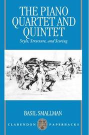The Piano Quartet and Quintet by Basil Smallman
