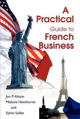 A Practical Guide to French Business by Jon P Alston image