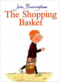 The Shopping Basket by John Burningham