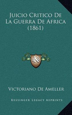 Juicio Critico de La Guerra de Africa (1861) by Victoriano De Ameller