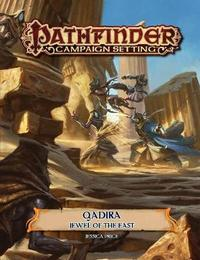 Pathfinder Campaign Setting: Qadira, Jewel of the East by John Compton