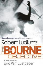 Robert Ludlum's The Bourne Objective by Eric Van Lustbader