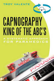 Capnography, King of the ABC's by Troy Valente