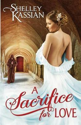 A Sacrifice for Love by Shelley Kassian