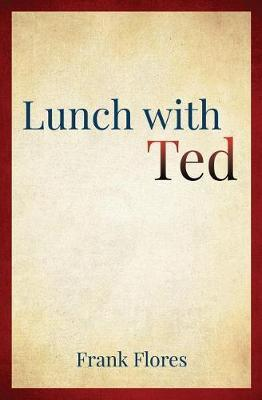 Lunch with Ted by Frank Flores