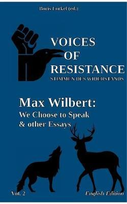 Voices of Resistance by Max Wilbert
