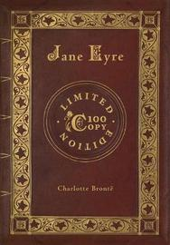 Jane Eyre (100 Copy Limited Edition) by Charlotte Bronte