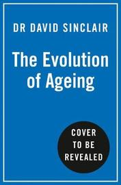 The Evolution of Ageing by Dr David Sinclair