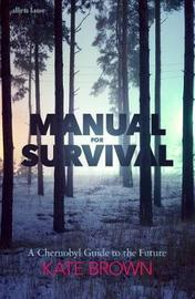 Manual for Survival by Kate Brown