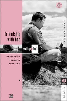 Friendship with God: Developing Intimacy with God by Don Cousins image