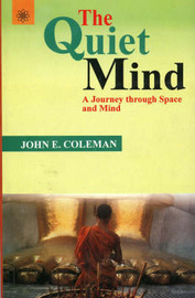 Quiet Mind: A Journey Through Space and Mind by John Coleman