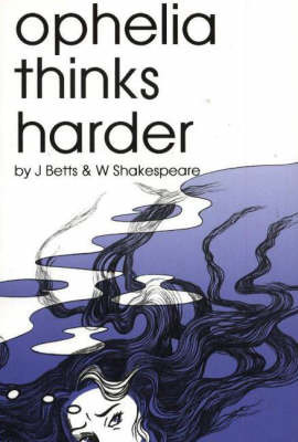 Ophelia Thinks Harder by Jean Betts