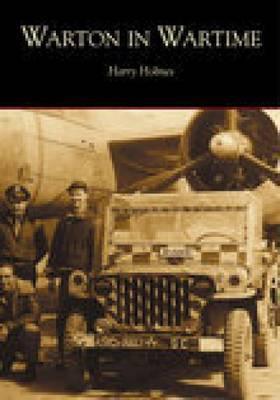 Warton in Wartime by Harry Holmes