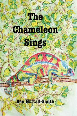 The Chameleon Sings by Ben Nuttall-Smith