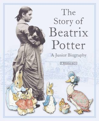 The Story of Beatrix Potter: A Junior Biography by Beatrix Potter