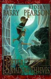 Peter and the Shadow Thieves by Dave Barry