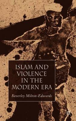 Islam and Violence in the Modern Era by Beverley Milton-Edwards