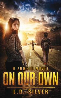 On Our Own by L D Silver