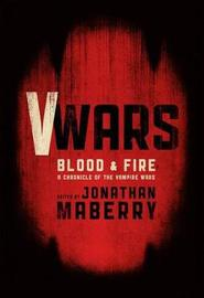 V-Wars Blood And Fire by Jonathan Maberry