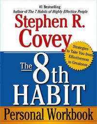 The 8th Habit Personal Workbook by Stephen R Covey
