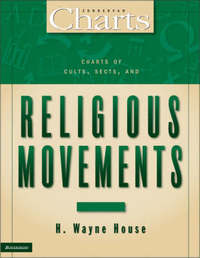 Charts of Cults, Sects, and Religious Movements by H. Wayne House