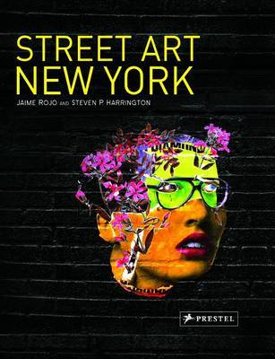 Street Art New York by Steven P. Harrington