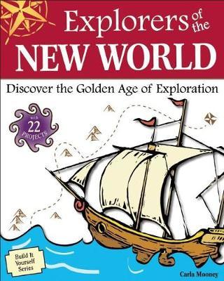 Explorers of the New World by Carla Mooney