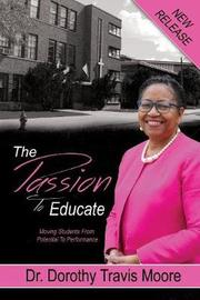 The Passion to Educate by Dr Dorothy Travis Moore