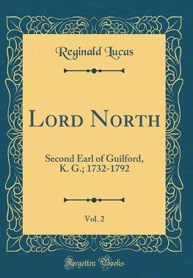 Lord North, Vol. 2 by Reginald Lucas